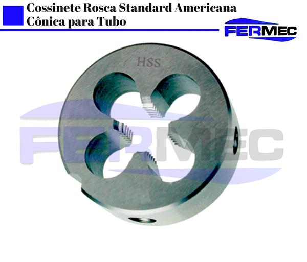 Cossinete Rosca Standard Americana Cônica para Tubo