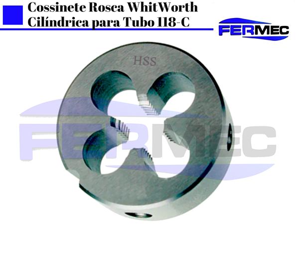 Cossinete Rosca WhitWorth Cilíndrica para Tubo 118-C