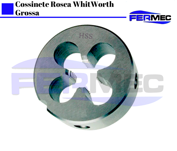 Cossinete Rosca WhitWorth Grossa